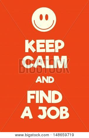 Keep Calm And Find A Job Poster