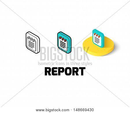 Report icon, vector symbol in flat, outline and isometric style