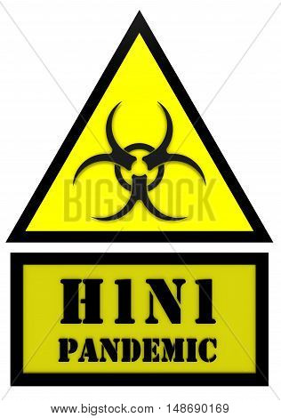 Sign of the epidemic of influenza H1N1. Yellow warning sign with biohazard symbol and the words