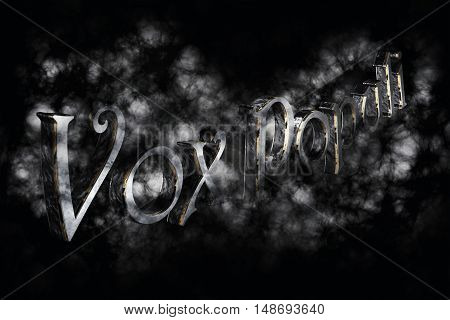 Vox Populi- Latin Phrase That Means The Voice Of The People