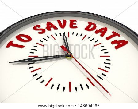 Time to save data. Watches with an inscription. Analog Clock with the words