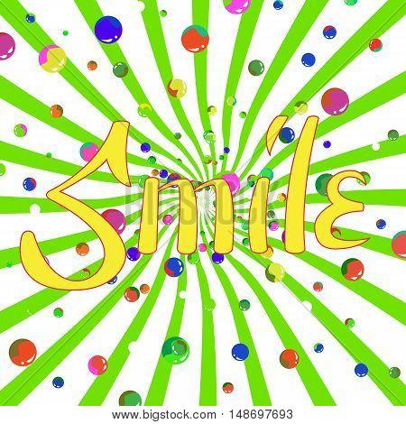 Vector brush pen lettering Smile on bright joyful background. Smile lettering greeting card.