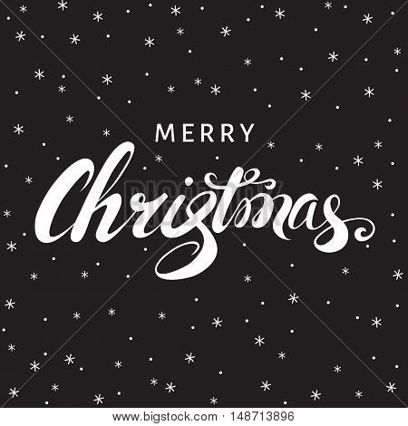 Christmas greeting card. Hand lettering on black background with snowflakes. Vector illustration.