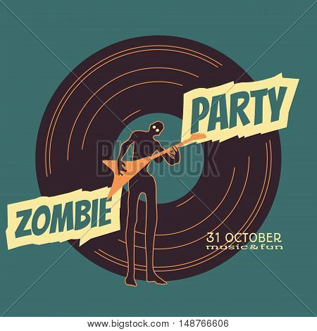 Zombie party text and silhouette on vynil record backdrop. Undead man play on guitar. Halloween theme background
