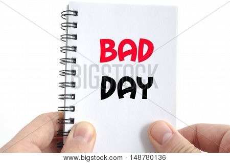 Bad day text concept isolated over white background