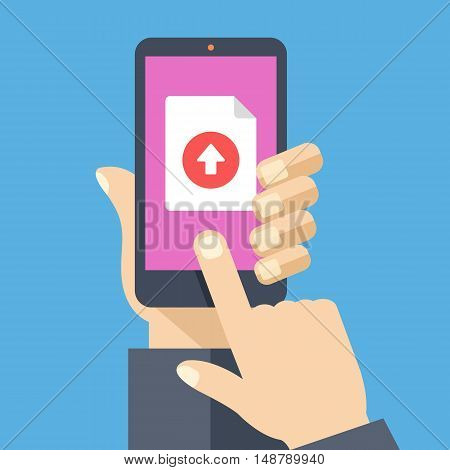 File upload button on smartphone screen. Hand holding cellphone, finger touching button. Uploading document concept for web banners, web sites, infographics. Creative flat design vector illustration