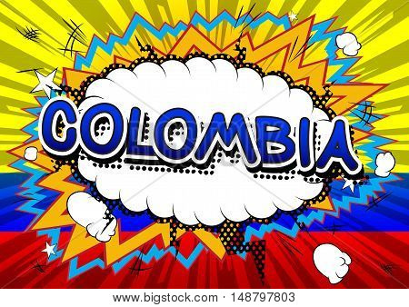 Colombia - Comic book style text on comic book abstract background.