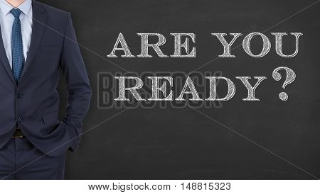 Business Man Are You Ready on Blackboard Working Conceptual Business Concept