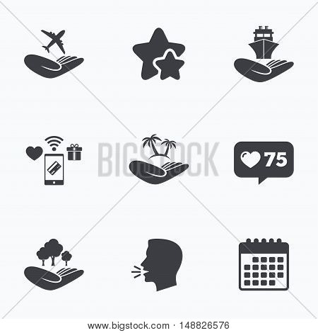 Helping hands icons. Travel flight or shipping insurance symbol. Palm tree sign. Save nature forest. Flat talking head, calendar icons. Stars, like counter icons. Vector