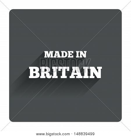 Made in Britain icon. Export production symbol. Product created in UK sign. Gray flat square button with shadow. Modern UI website navigation. Vector