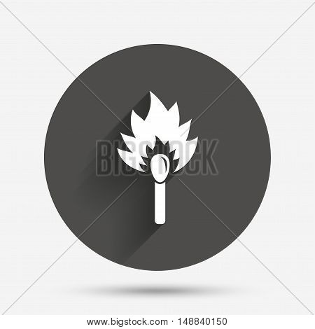 Match stick burns icon. Burning matchstick sign. Fire symbol. Circle flat button with shadow. Vector