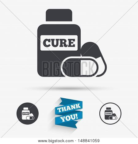 Medical pills bottle sign icon. Pharmacy medicine drugs symbol. Flat icons. Buttons with icons. Thank you ribbon. Vector