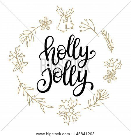 Holly Jolly vector greeting card with hand written calligraphic Christmas wishes phrase