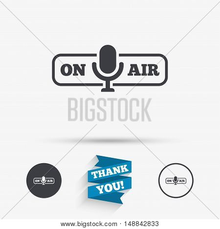 On air sign icon. Live stream symbol. Microphone symbol. Flat icons. Buttons with icons. Thank you ribbon. Vector