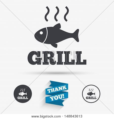 Fish grill hot sign icon. Cook or fry fish symbol. Flat icons. Buttons with icons. Thank you ribbon. Vector