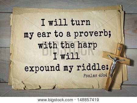 TOP-1000.  Bible verses from Psalms.I will turn my ear to a proverb; with the harp I will expound my riddle: