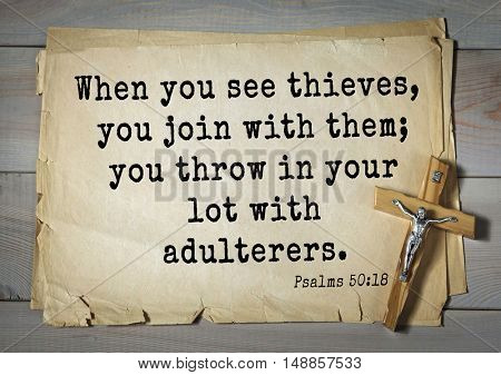 TOP-1000.  Bible verses from Psalms.When you see thieves, you join with them; you throw in your lot with adulterers.