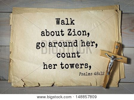 TOP-1000.  Bible verses from Psalms.Walk about Zion, go around her, count her towers,
