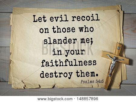 TOP-1000.  Bible verses from Psalms.Let evil recoil on those who slander me; in your faithfulness destroy them.