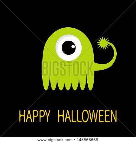Happy Halloween greeting card. Green monster with big eye and tail. Funny Cute cartoon character. Baby collection. Flat design. Black background. Vector illustration