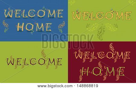 Cards with texts Welcome and Welcome home. Artistic font with floral decor. Vintage style