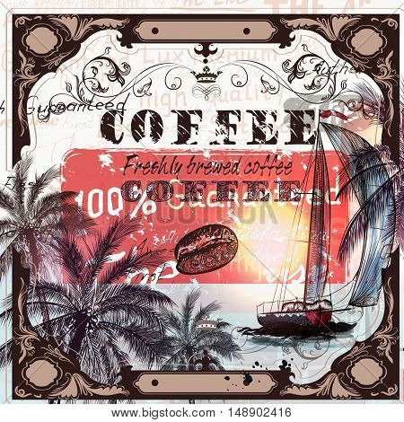 Coffee poster in vintage style with palms ships coffee grains and ornament