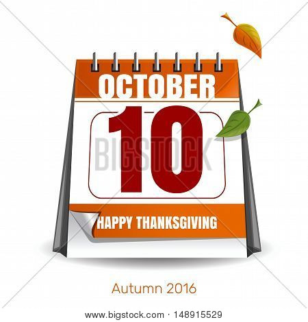 Thanksgiving calendar (Canada). Holiday date in the calendar. October 10th. Autumn 2016. Happy Thanksgiving Day. Vector illustration