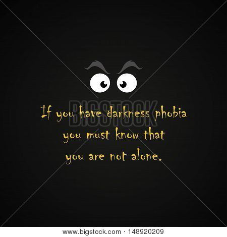 Darkness phobia - funny inscription template design