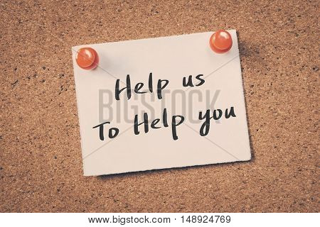 help us to help you. note on a bulletin board