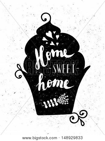 The cupcake with the phrase Home sweet home. Black and white illustration. Lettering.