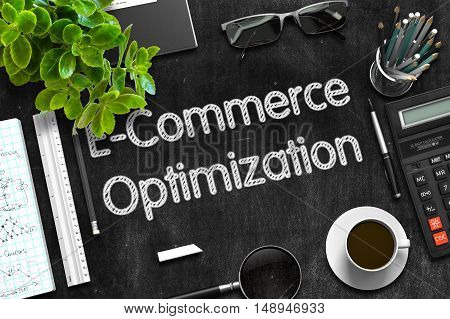 E-Commerce Optimization - Black Chalkboard with Hand Drawn Text and Stationery. Top View. 3d Rendering.