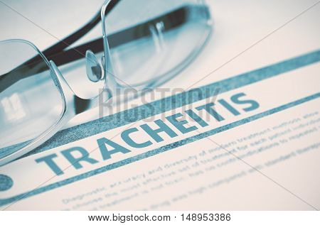 Tracheitis - Printed Diagnosis with Blurred Text on Blue Background with Glasses. Medical Concept. 3D Rendering.