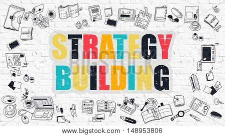 Strategy Building - Multicolor Concept with Doodle Icons Around on White Brick Wall Background. Modern Illustration with Elements of Doodle Design Style.
