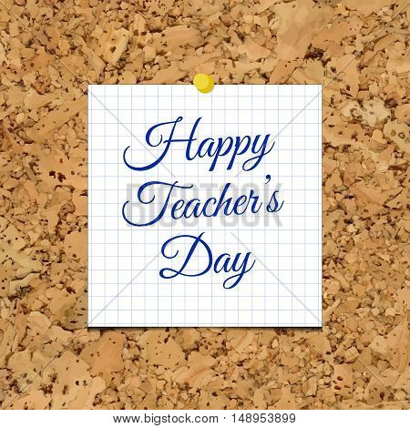 Vector Happy Teacher's Day over corkboard texture. Background for education projects holidays and designs.