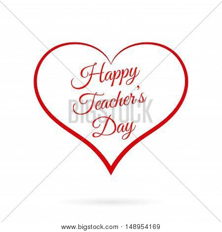 Vector Happy Teacher's Day inside red heart. Element for education projects holidays and designs.