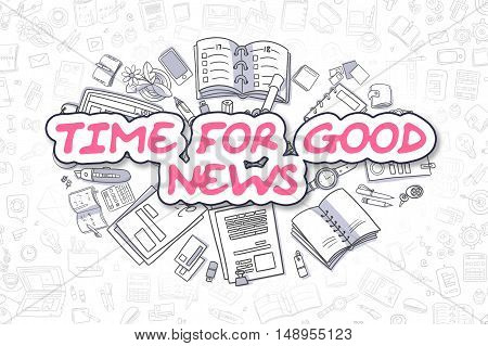 Business Illustration of Time For Good News. Doodle Magenta Word Hand Drawn Cartoon Design Elements. Time For Good News Concept.