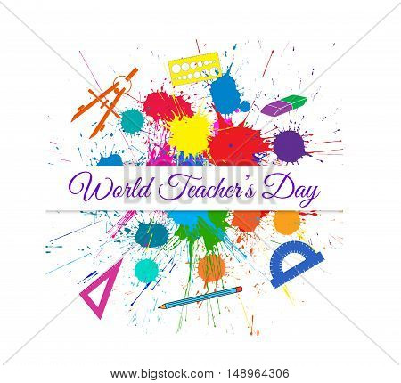 Vector World Teacher s Day over Bright Ink Color Blots. Each element separate on sublayers for easy use and recolor.