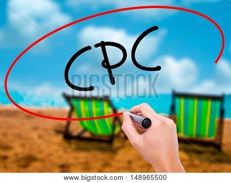 Man Hand Writing Cpc (cost Per Click)  With Black Marker On Visual Screen