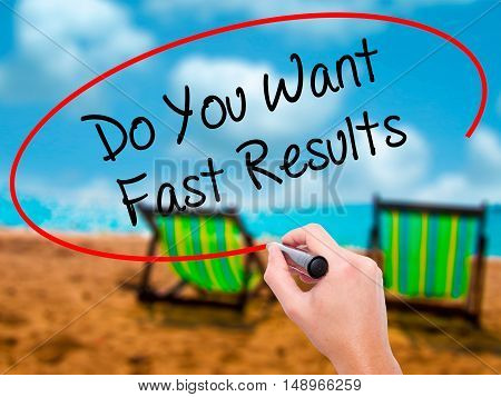 Man Hand Writing Do You Want Fast Results With Black Marker On Visual Screen