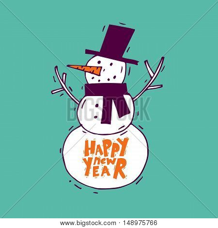 Happy New Year and Merry Christmas. Snowman. Lettering, calligraphy, lino-cut. Greeting card. Flat design vector illustration.