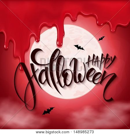 vector halloween poster with hand lettering greetings label - happy halloween - on red sky with full moon background flying bats and bloody drips.