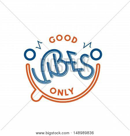 Positive quote and icon concept isolated on white vector illustration. Good vibes only. Smiling abstract face.