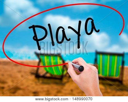 Man Hand Writing Playa (beach In Spanish)  With Black Marker On Visual Screen