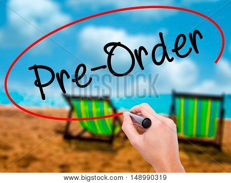 Man Hand Writing Pre-order  With Black Marker On Visual Screen