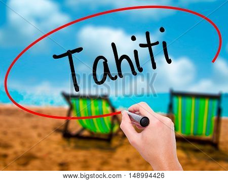 Man Hand Writing Tahiti With Black Marker On Visual Screen