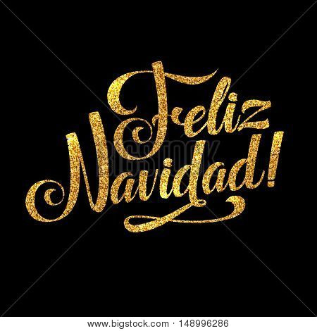 Gold Merry Christmas Spanish Card. Golden Shiny Glitter. Calligraphy Greeting Poster Tamplate. Isolated Black Background Glowing Illustration
