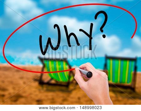 Man Hand Writing Why? With Black Marker On Visual Screen
