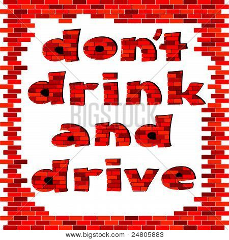 Dont Drink And Drive Red Brick Word