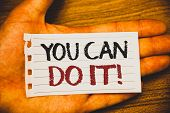 Handwriting Text Writing You Can Do It Motivational Call. Concept Meaning Inspirational Message Moti poster