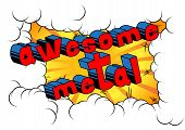 Awesome Metal - Comic Book Word On Abstract Background. poster